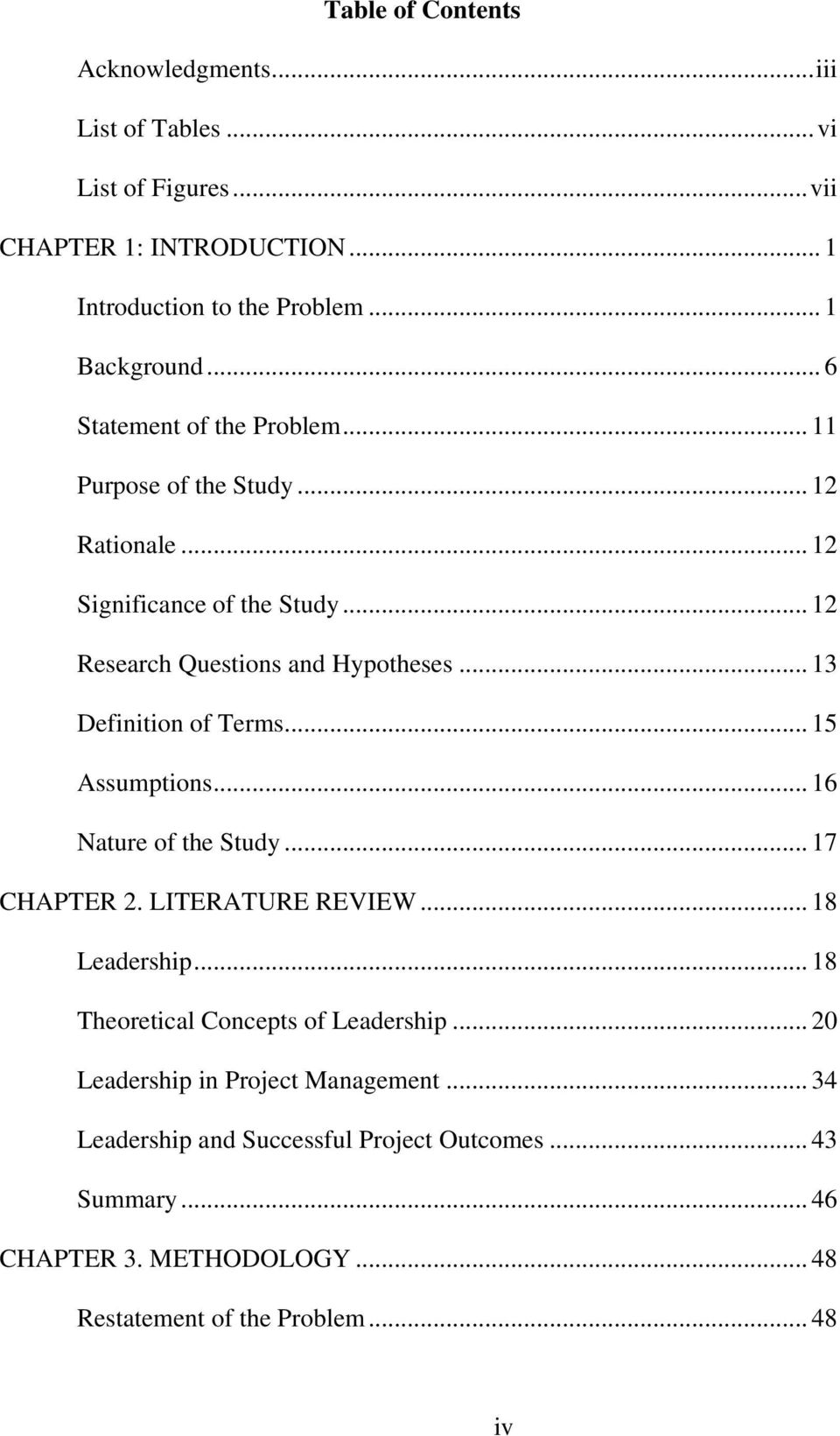 .. 13 Definition of Terms... 15 Assumptions... 16 Nature of the Study... 17 CHAPTER 2. LITERATURE REVIEW... 18 Leadership.