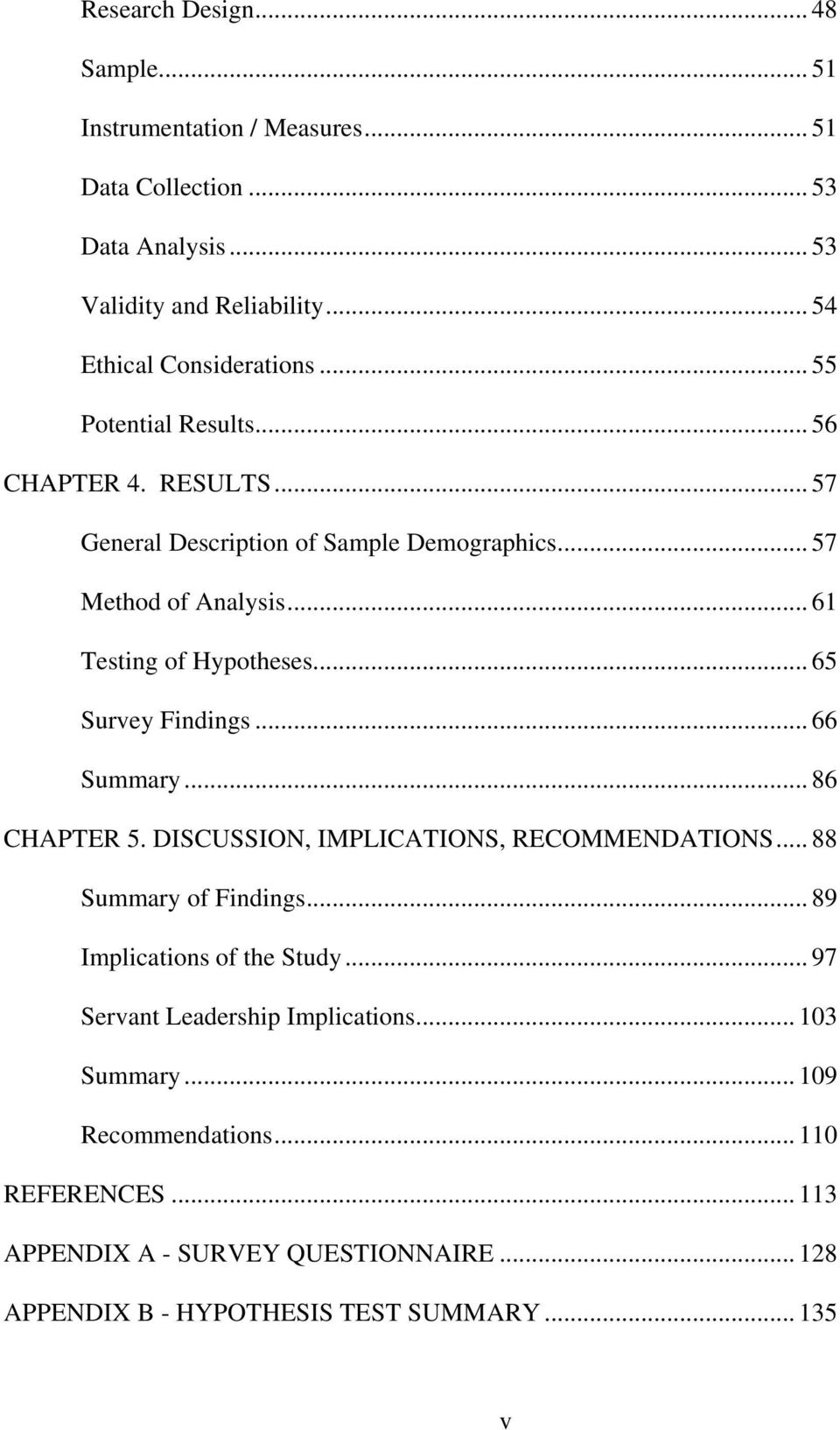 .. 65 Survey Findings... 66 Summary... 86 CHAPTER 5. DISCUSSION, IMPLICATIONS, RECOMMENDATIONS... 88 Summary of Findings... 89 Implications of the Study.