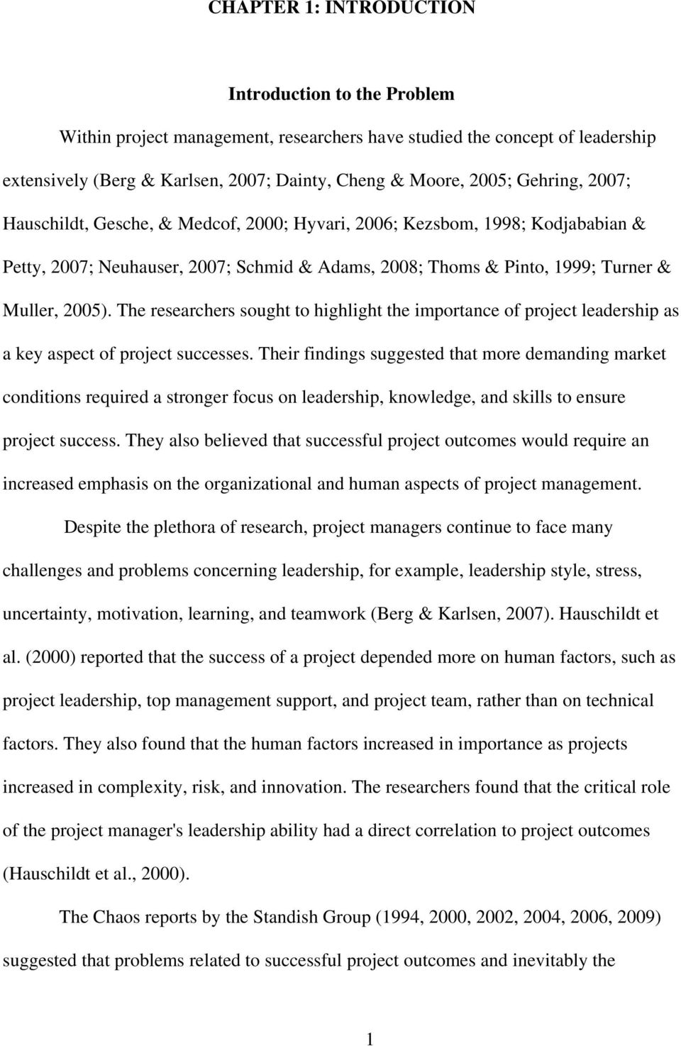 The researchers sought to highlight the importance of project leadership as a key aspect of project successes.