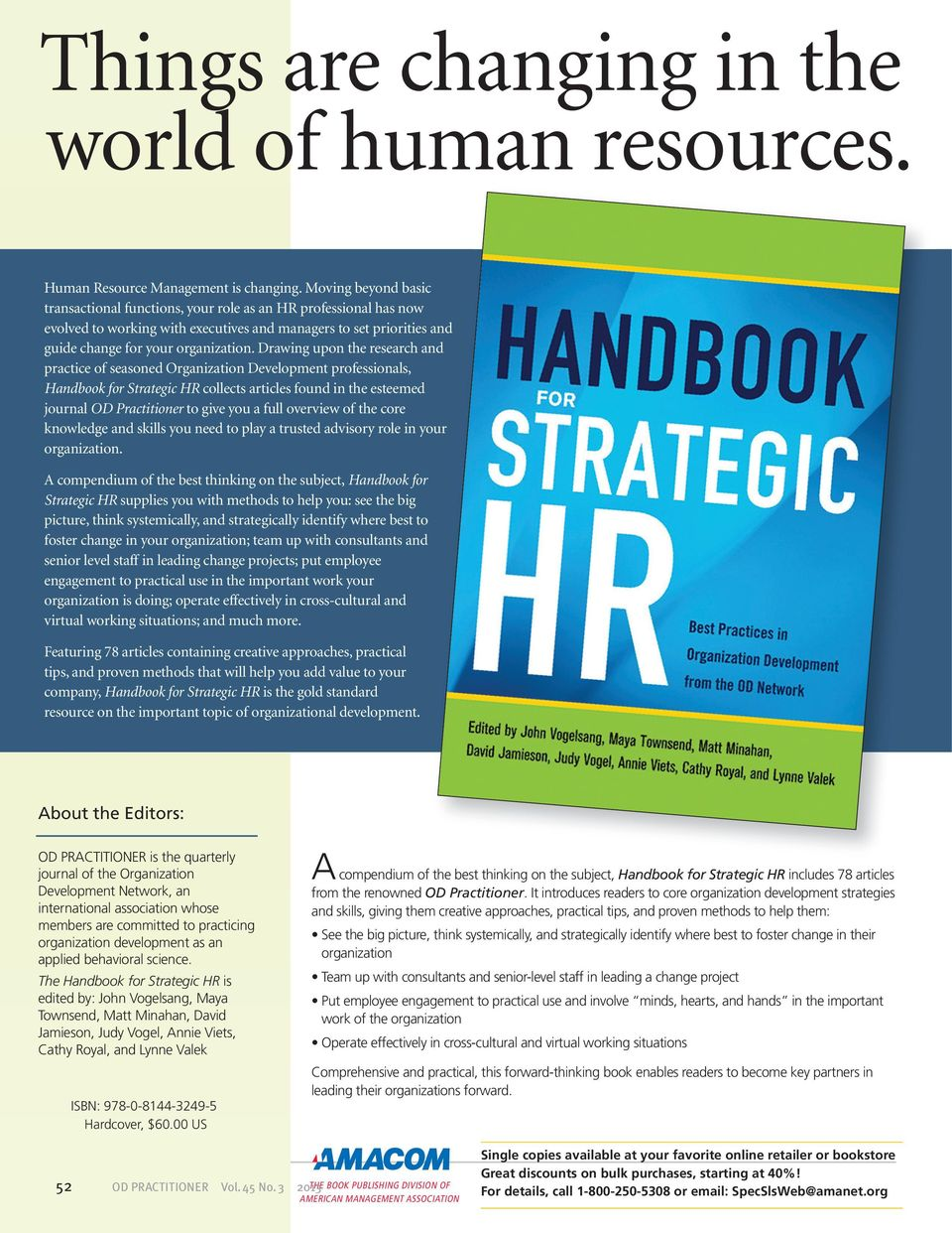 Drawing upon the research and practice of seasoned Organization Development professionals, Handbook for Strategic HR collects articles found in the esteemed journal OD Practitioner to give you a full