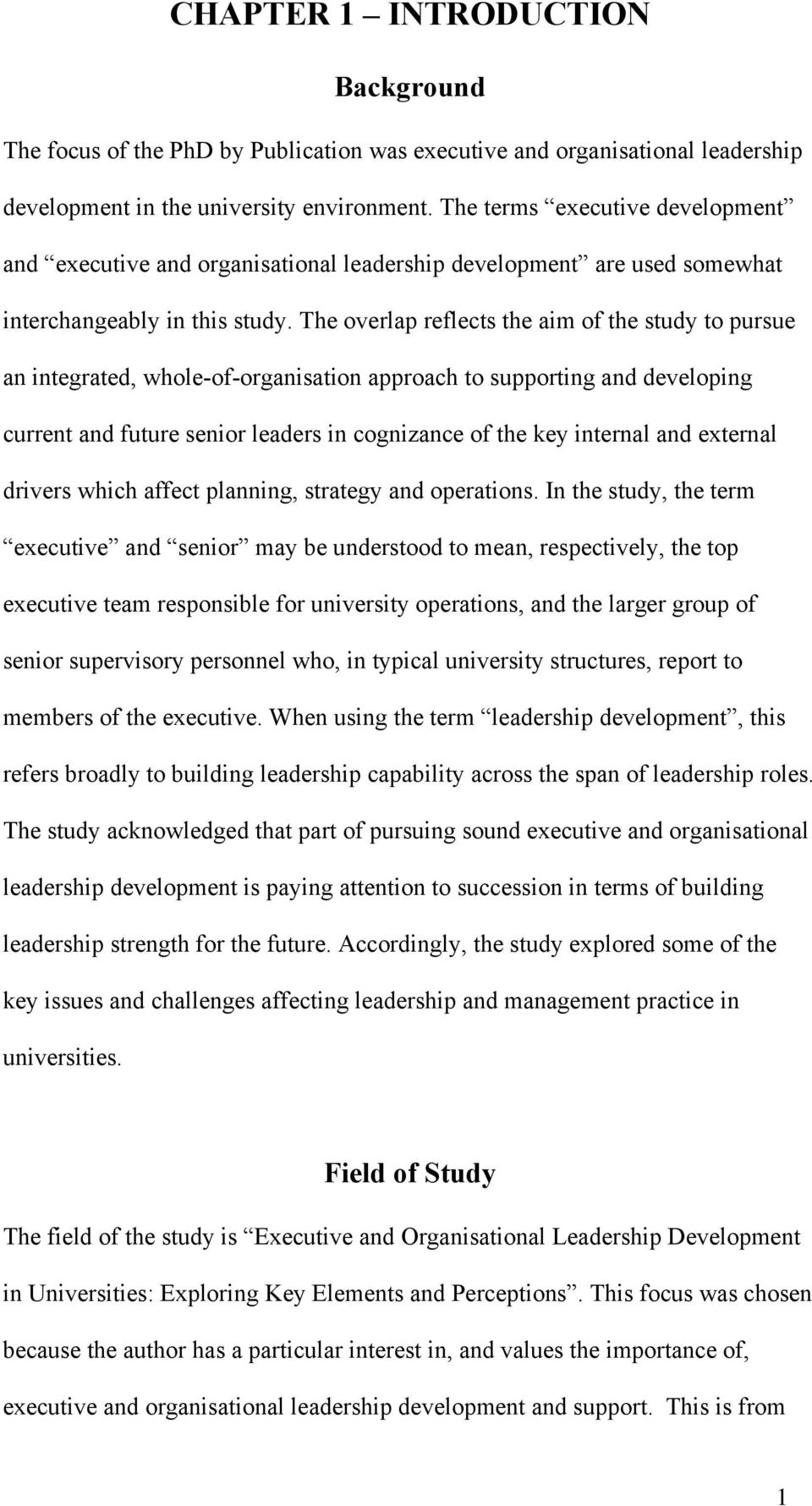 The overlap reflects the aim of the study to pursue an integrated, whole-of-organisation approach to supporting and developing current and future senior leaders in cognizance of the key internal and