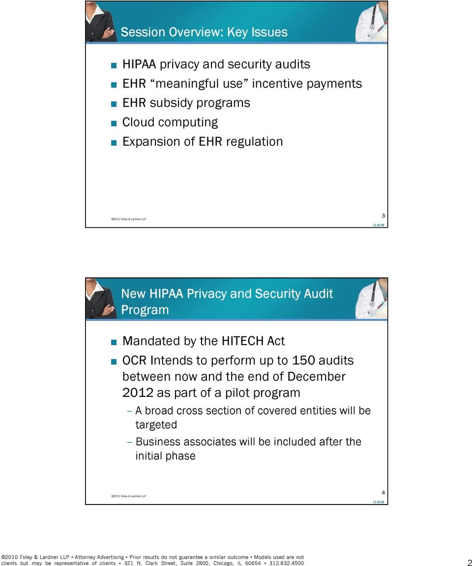 HITECH Act OCR Intends to perform up to 150 audits between now and the end of December 2012 as part of a pilot