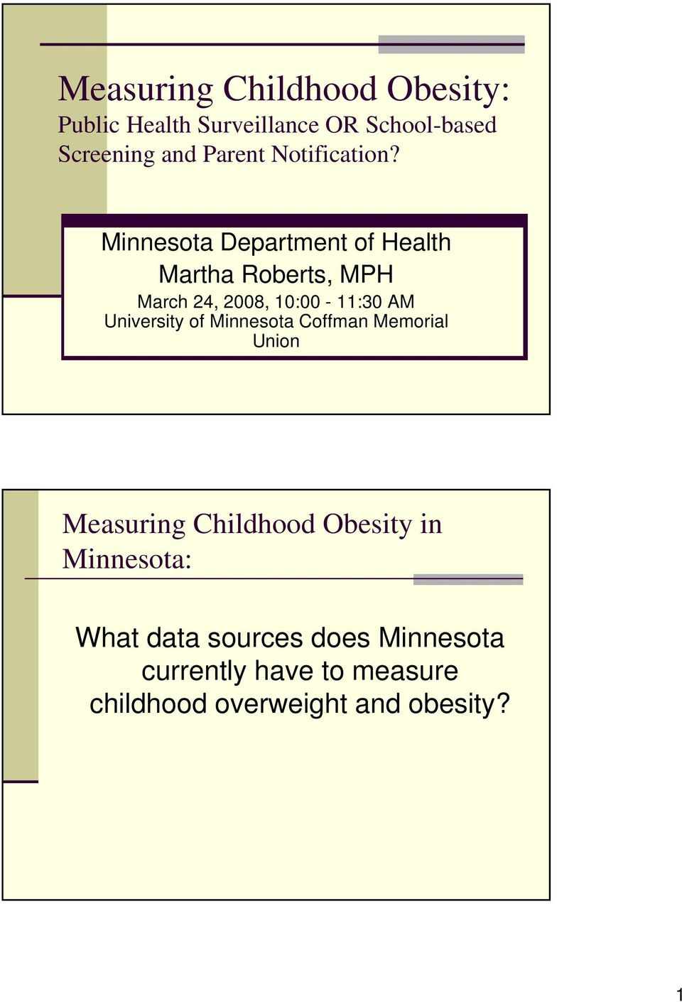 Minnesota Department of Health Martha Roberts, MPH March 24, 2008, 10:00-11:30 AM University