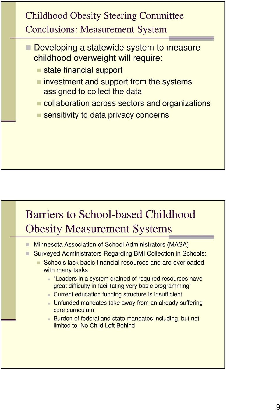 Association of School Administrators (MASA) Surveyed Administrators Regarding BMI Collection in Schools: Schools lack basic financial resources and are overloaded with many tasks Leaders in a system