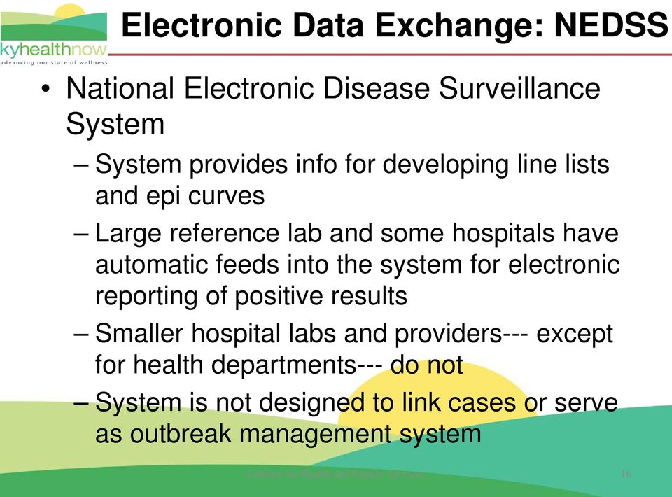 for electronic reporting of positive results Smaller hospital labs and providers--- except for health
