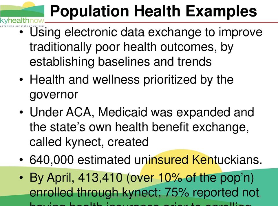 and the state s own health benefit exchange, called kynect, created 640,000 estimated uninsured Kentuckians.