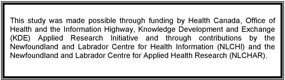 Initiative and through contributions by the Newfoundland and Labrador Centre for Health
