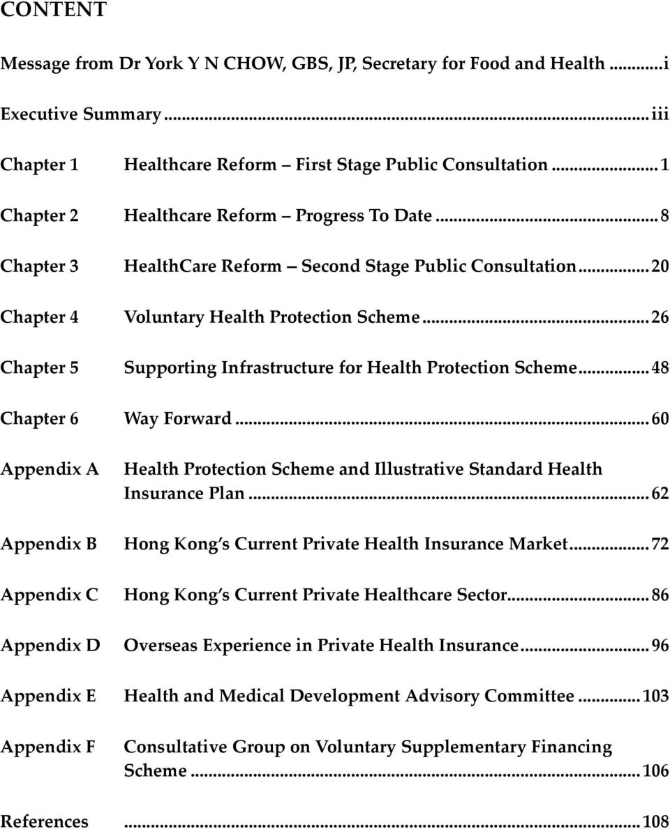 ..26 Supporting Infrastructure for Health Protection Scheme...48 Chapter 6 Way Forward.