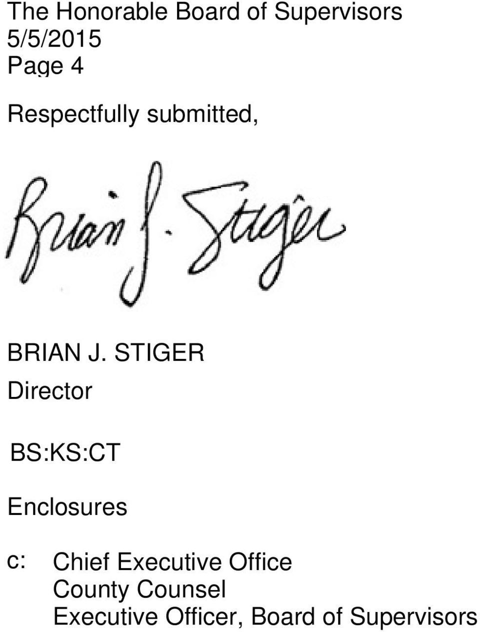 STIGER Director BS:KS:CT Enclosures c: Chief