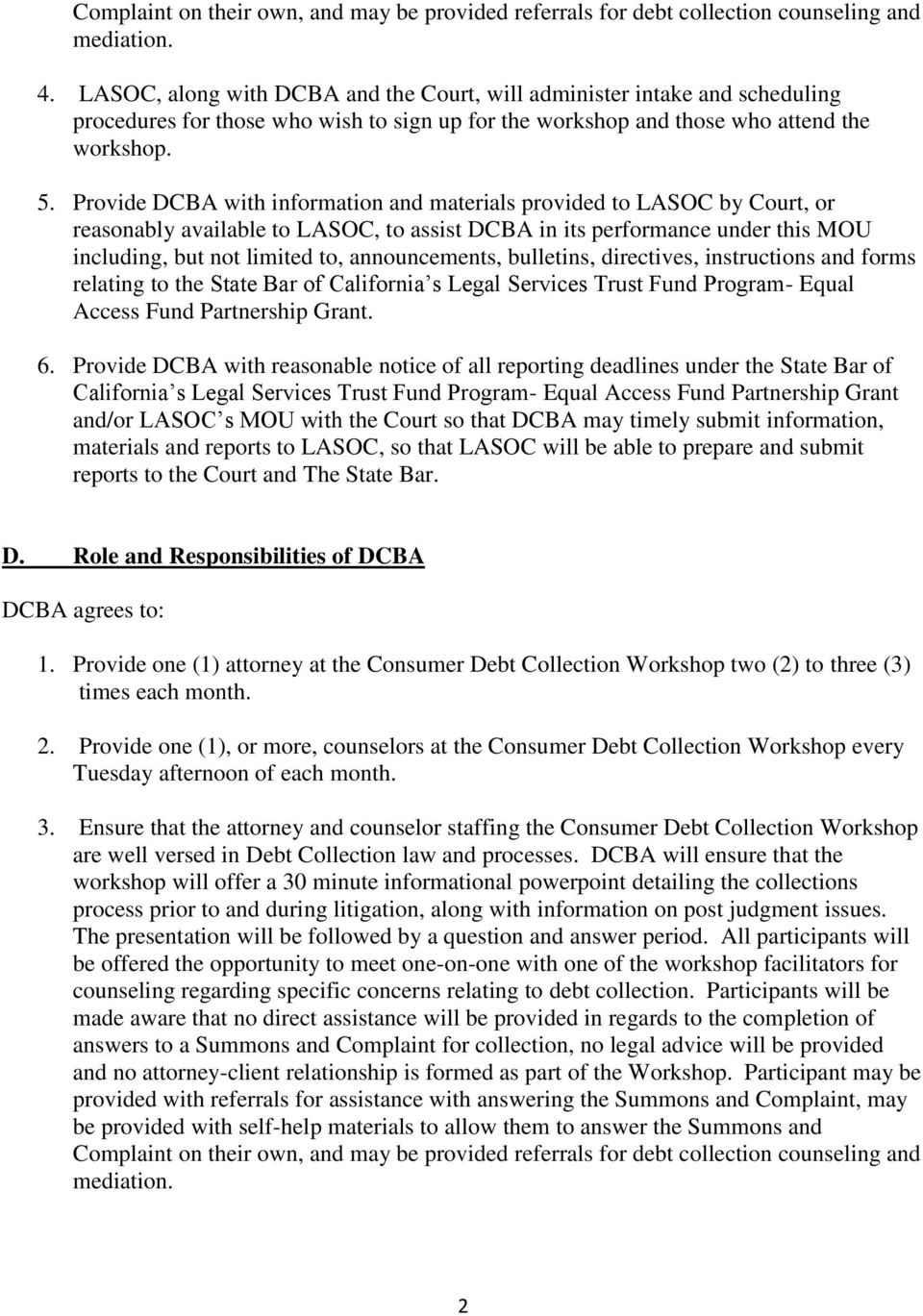 Provide DCBA with information and materials provided to LASOC by Court, or reasonably available to LASOC, to assist DCBA in its performance under this MOU including, but not limited to,
