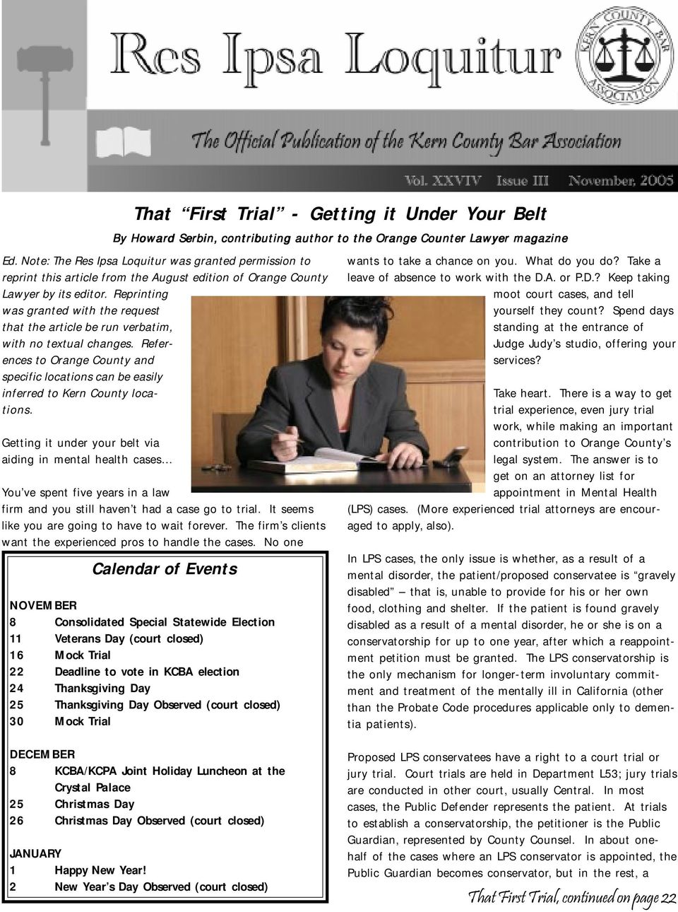 Getting it under your belt via aiding in mental health cases That First Trial - Getting it Under Your Belt By Howard Serbin, contributing author to the Orange Counter Lawyer magazine You ve spent