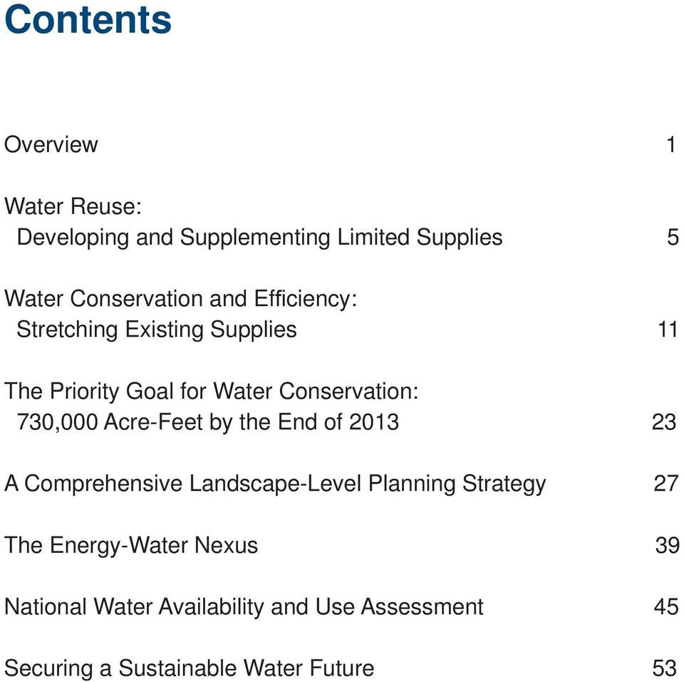 730,000 Acre-Feet by the End of 2013 23 A Comprehensive Landscape-Level Planning Strategy The