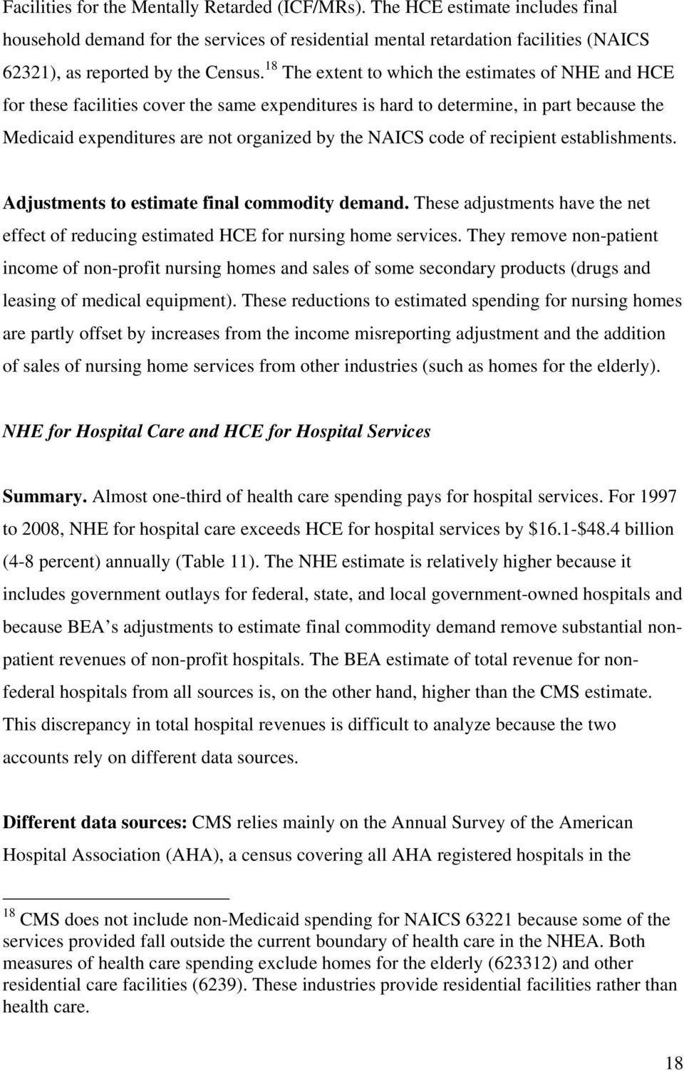 code of recipient establishments. Adjustments to estimate final commodity demand. These adjustments have the net effect of reducing estimated HCE for nursing home services.