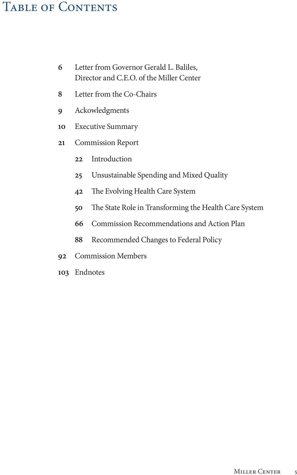 Introduction 25 Unsustainable Spending and Mixed Quality 42 The Evolving Health Care System 50 The State Role in