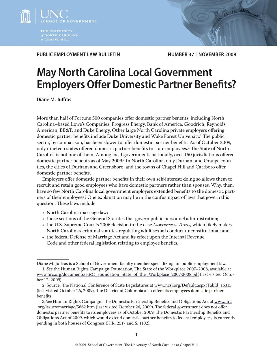 and Duke Energy. Other large North Carolina private employers offering domestic partner benefits include Duke University and Wake Forest University.