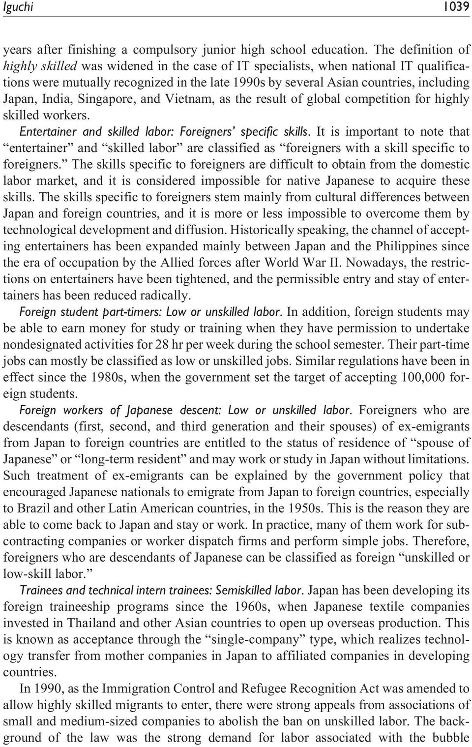 India, Singapore, and Vietnam, as the result of global competition for highly skilled workers. Entertainer and skilled labor: Foreigners specific skills.