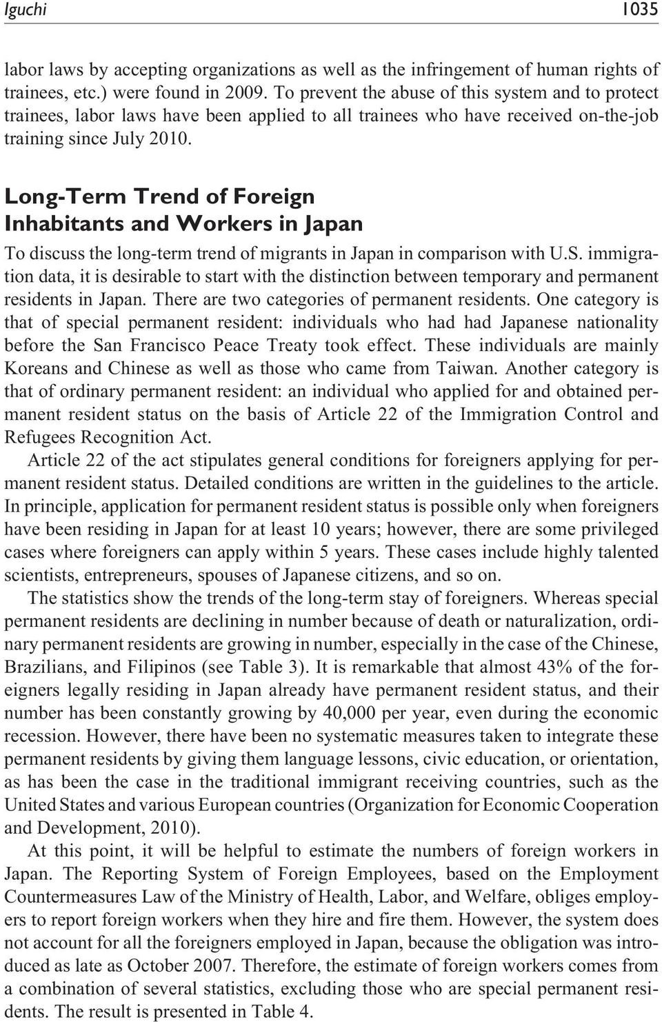 Long-Term Trend of Foreign Inhabitants and Workers in Japan To discuss the long-term trend of migrants in Japan in comparison with U.S.