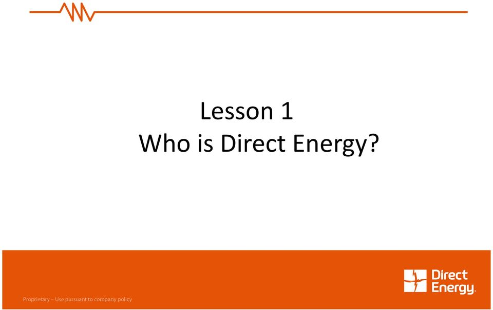 Direct Energy Direct Sales Training  Module 1 USN- All