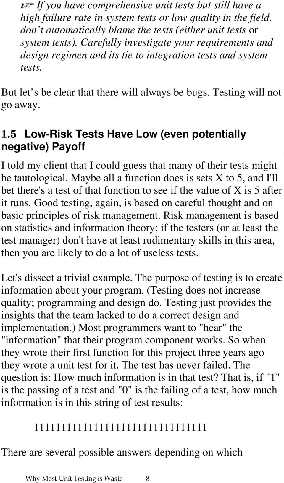 5 Low-Risk Tests Have Low (even potentially negative) Payoff I told my client that I could guess that many of their tests might be tautological.