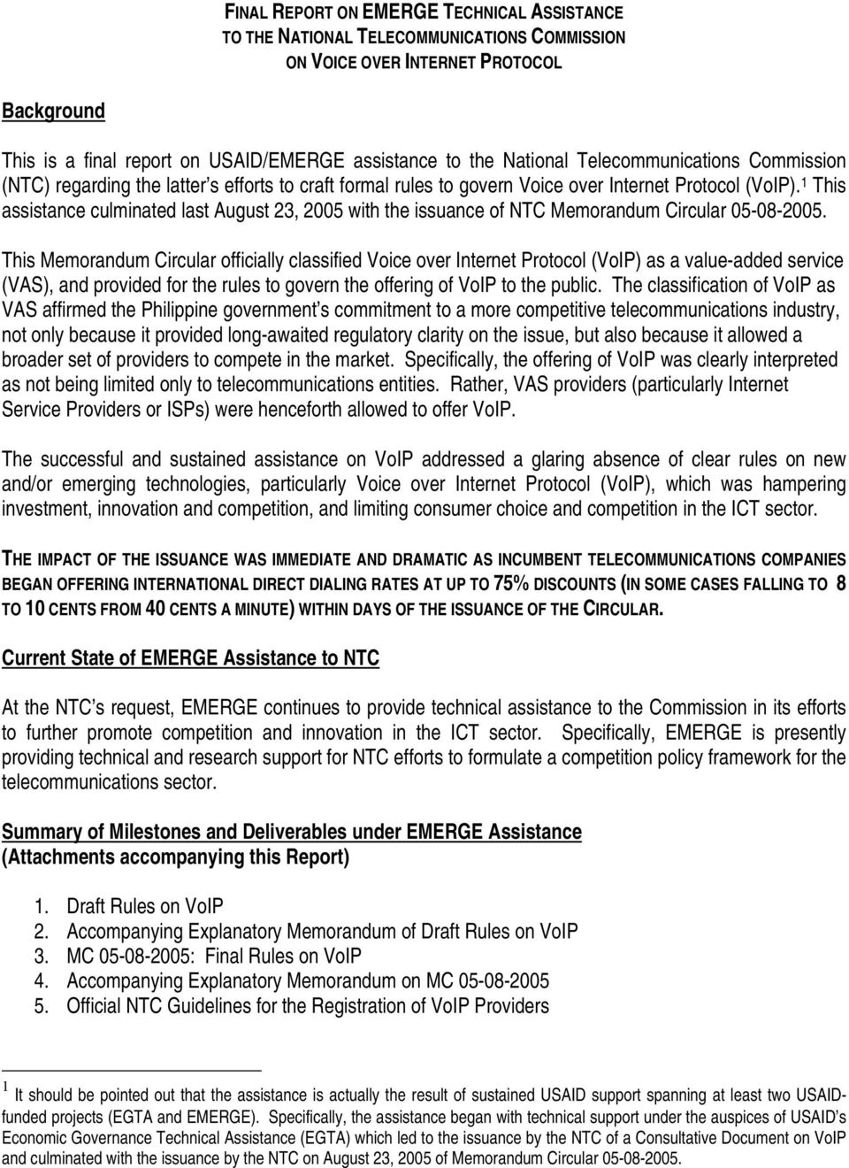 1 This assistance culminated last August 23, 2005 with the issuance of NTC Memorandum Circular 05-08-2005.