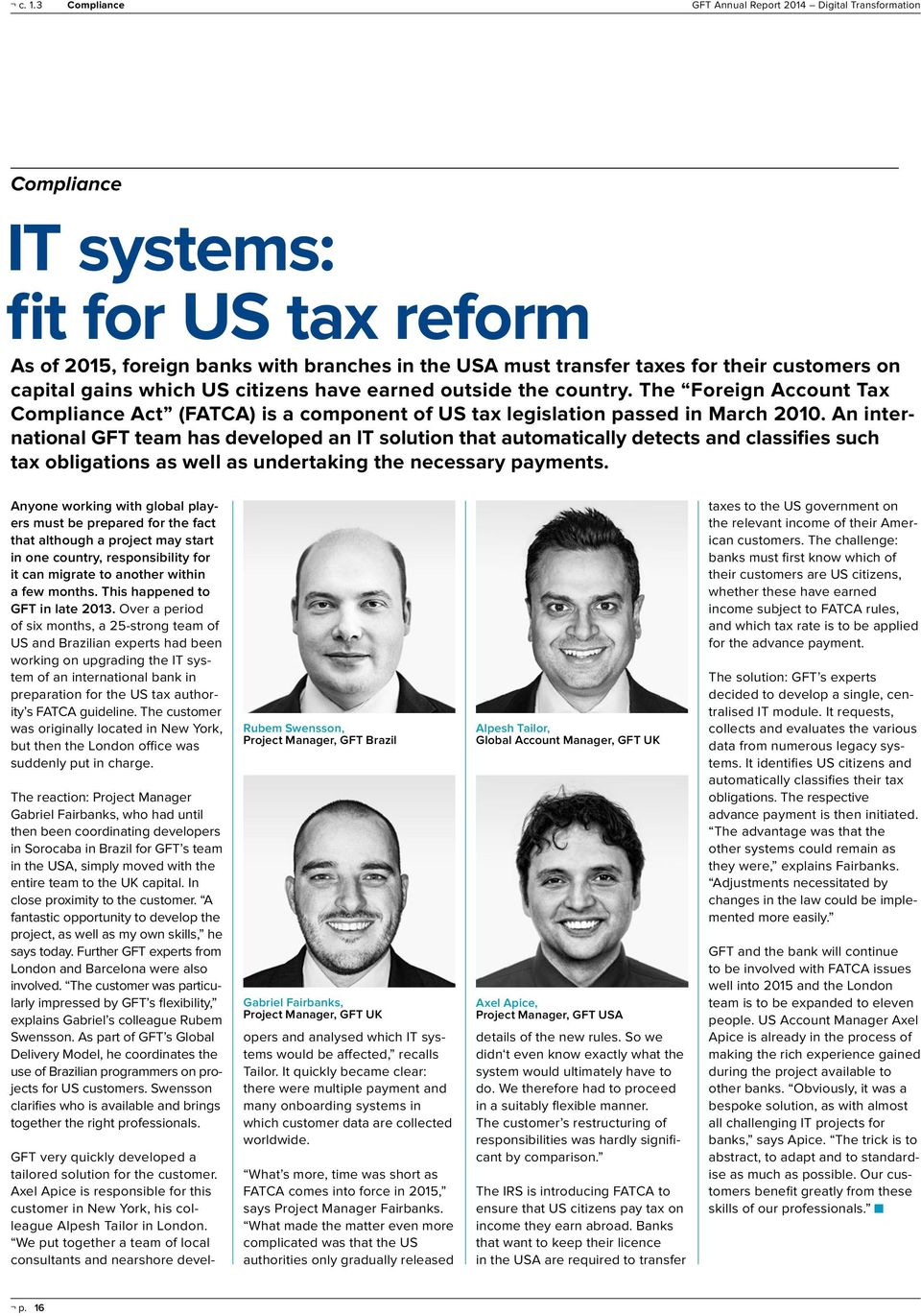 An international GFT team has developed an IT solution that automatically detects and classifies such tax obligations as well as undertaking the necessary payments.