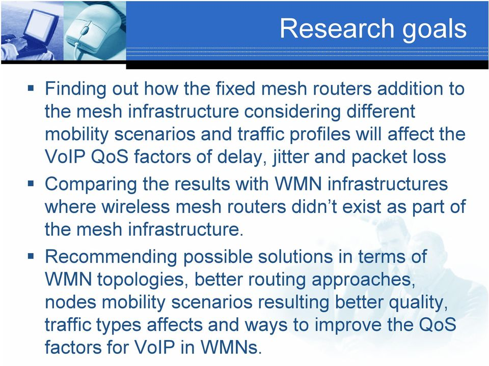wireless mesh routers didn t exist as part of the mesh infrastructure.