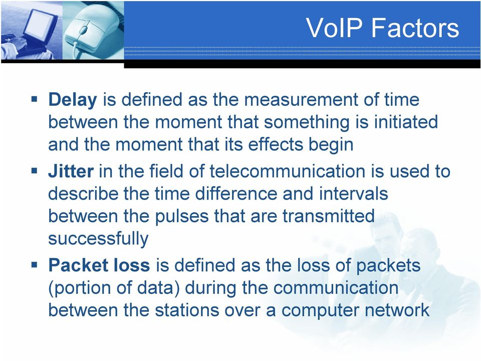 time difference and intervals between the pulses that are transmitted successfully Packet loss is defined