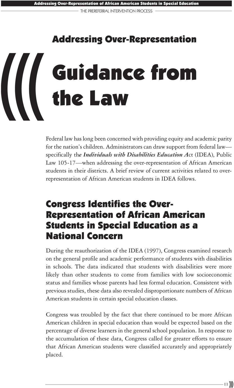 students in their districts. A brief review of current activities related to overrepresentation of African American students in IDEA follows.