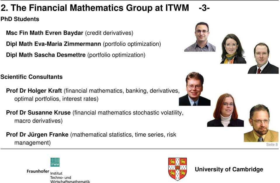 Kraft (financial mathematics, banking, derivatives, optimal portfolios, interest rates) Prof Dr Susanne Kruse (financial