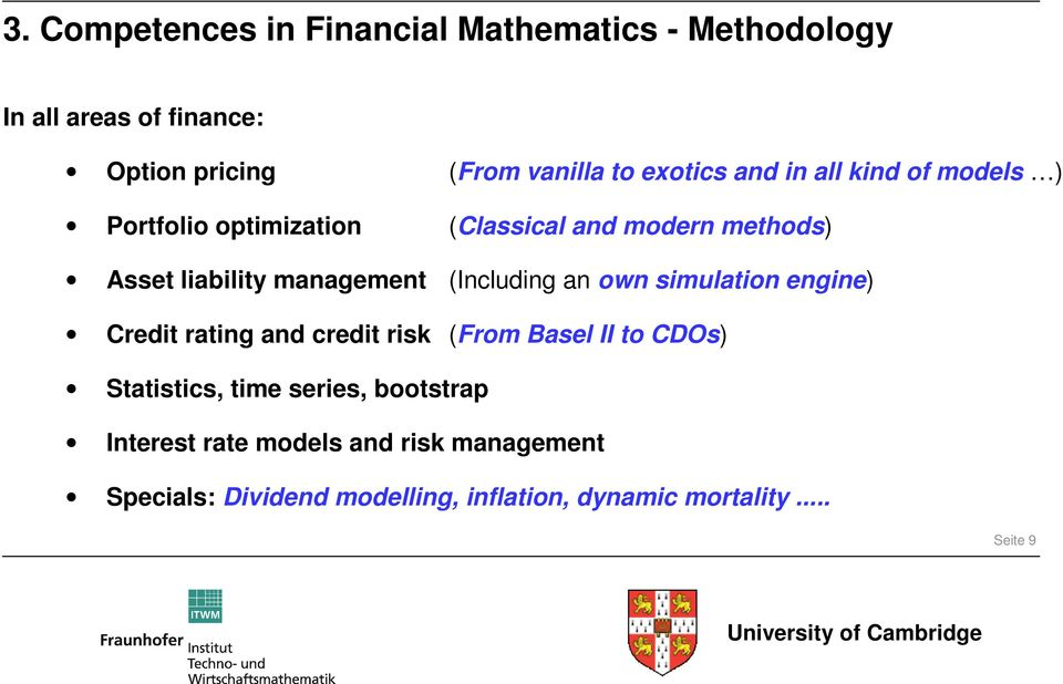 management (Including an own simulation engine) Credit rating and credit risk (From Basel II to CDOs) Statistics,