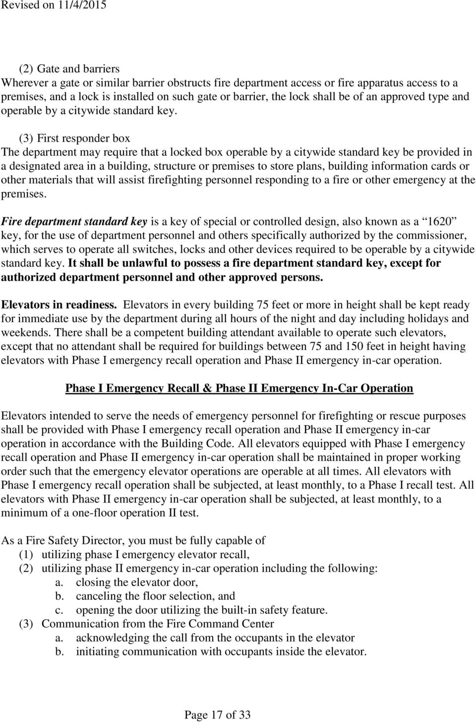 (3) First responder box The department may require that a locked box operable by a citywide standard key be provided in a designated area in a building, structure or premises to store plans, building