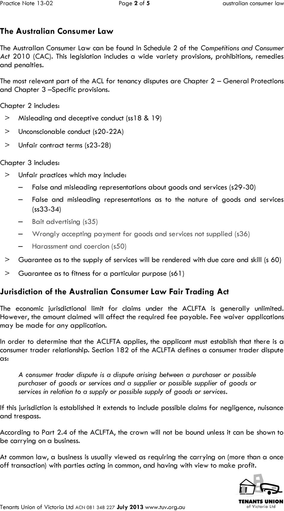 The most relevant part of the ACL for tenancy disputes are Chapter 2 General Protections and Chapter 3 Specific provisions.
