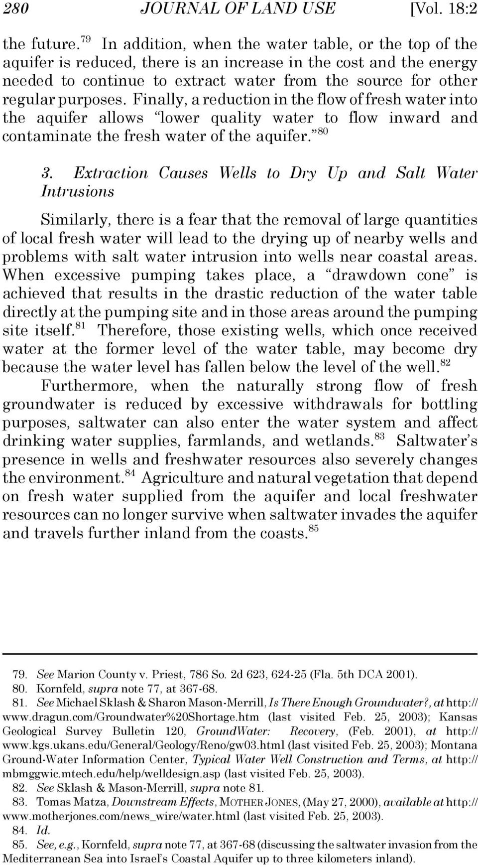 purposes. Finally, a reduction in the flow of fresh water into the aquifer allows lower quality water to flow inward and contaminate the fresh water of the aquifer. 80 3.