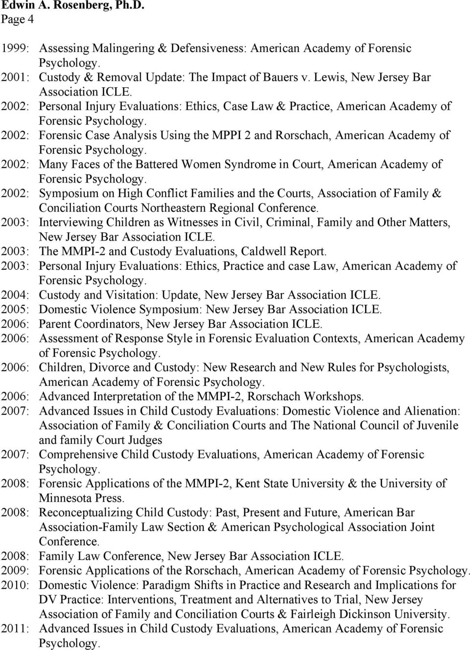 Faces of the Battered Women Syndrome in Court, American Academy of 2002: Symposium on High Conflict Families and the Courts, Association of Family & Conciliation Courts Northeastern Regional