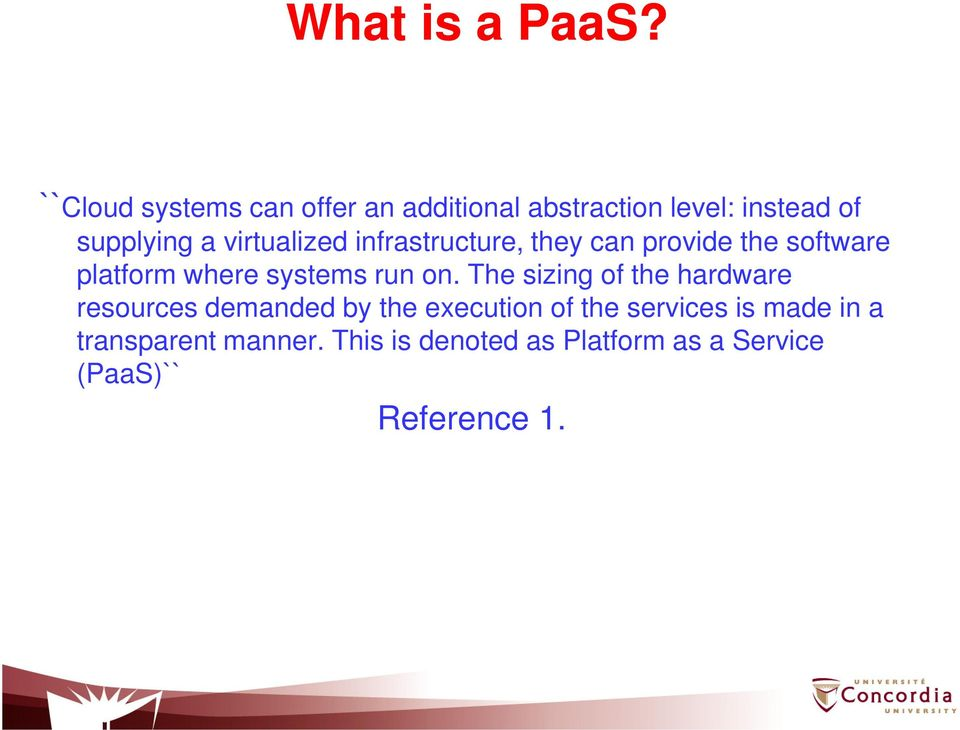 virtualized infrastructure, they can provide the software platform where systems run on.