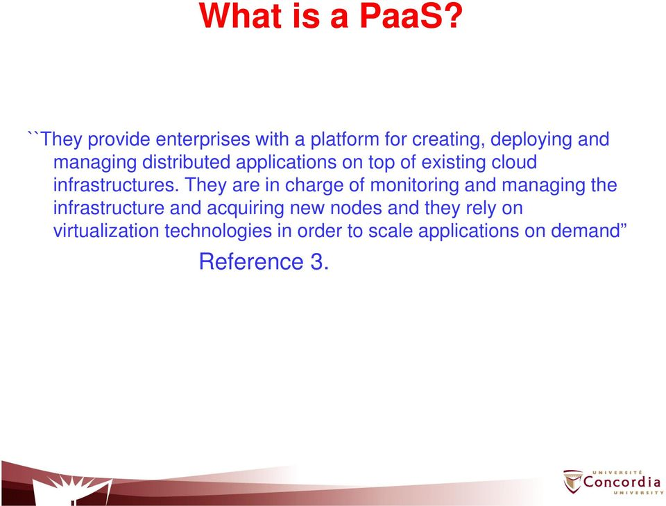 distributed applications on top of existing cloud infrastructures.