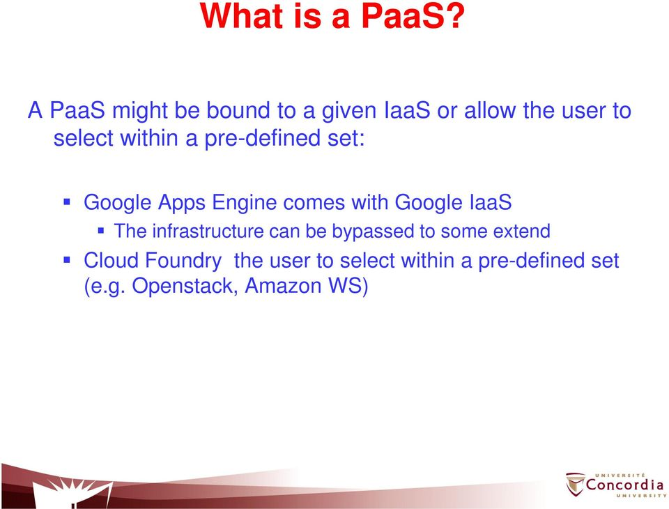 within a pre-defined set: Google Apps Engine comes with Google IaaS The