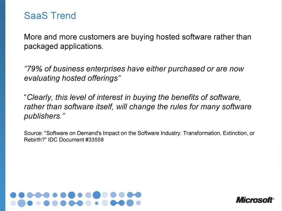 interest in buying the benefits of software, rather than software itself, will change the rules for many software