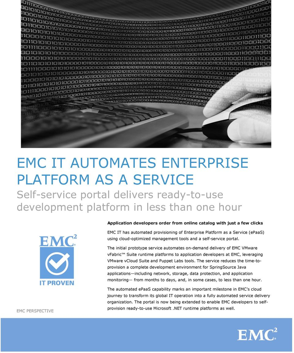 The initial prototype service automates on-demand delivery of EMC VMware vfabric Suite runtime platforms to application developers at EMC, leveraging VMware vcloud Suite and Puppet Labs tools.