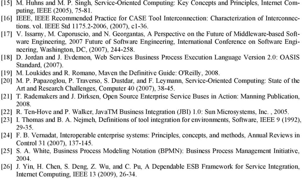 Georgantas, A Perspective on the Future of Middleware-based Software Engineering, 2007 Future of Software Engineering, International Conference on Software Engineering, Washington, DC, (2007),