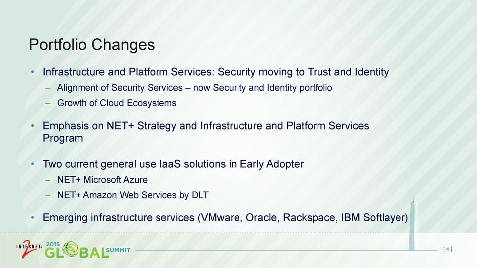 Infrastructure and Platform Services Program Two current general use IaaS solutions in Early Adopter NET+