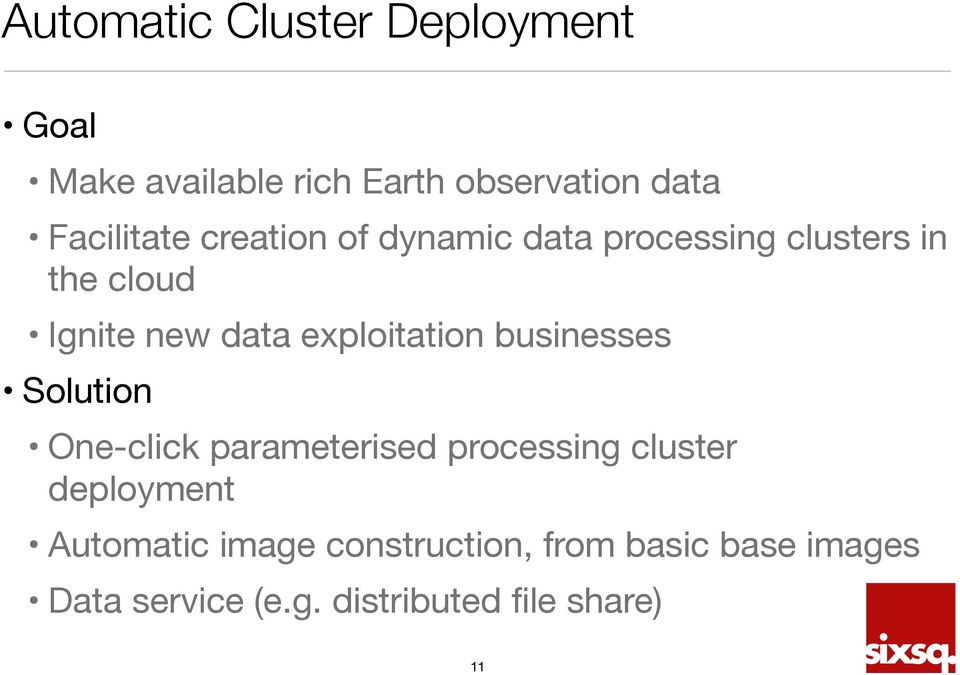 exploitation businesses Solution One-click parameterised processing cluster deployment