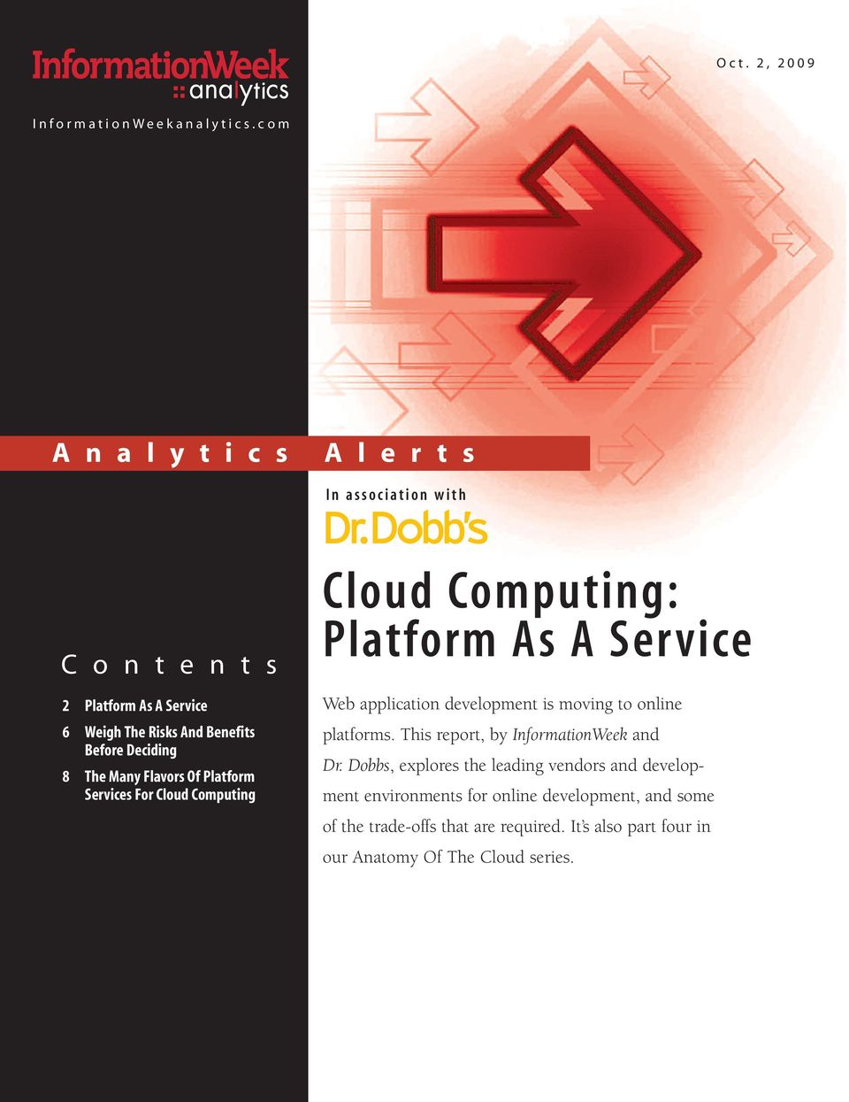 Cloud Computing Web application development is moving to online platforms. This report, by InformationWeek and Dr.