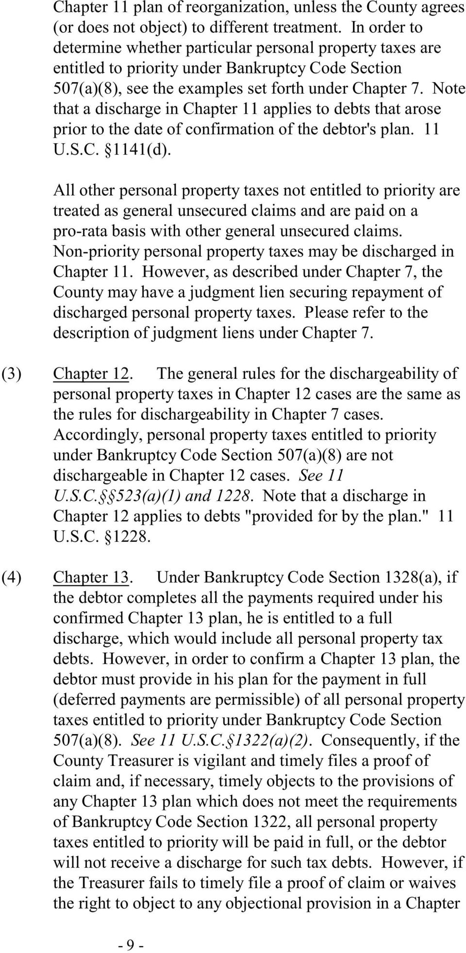 Note that a discharge in Chapter 11 applies to debts that arose prior to the date of confirmation of the debtor's plan. 11 U.S.C. 1141(d).