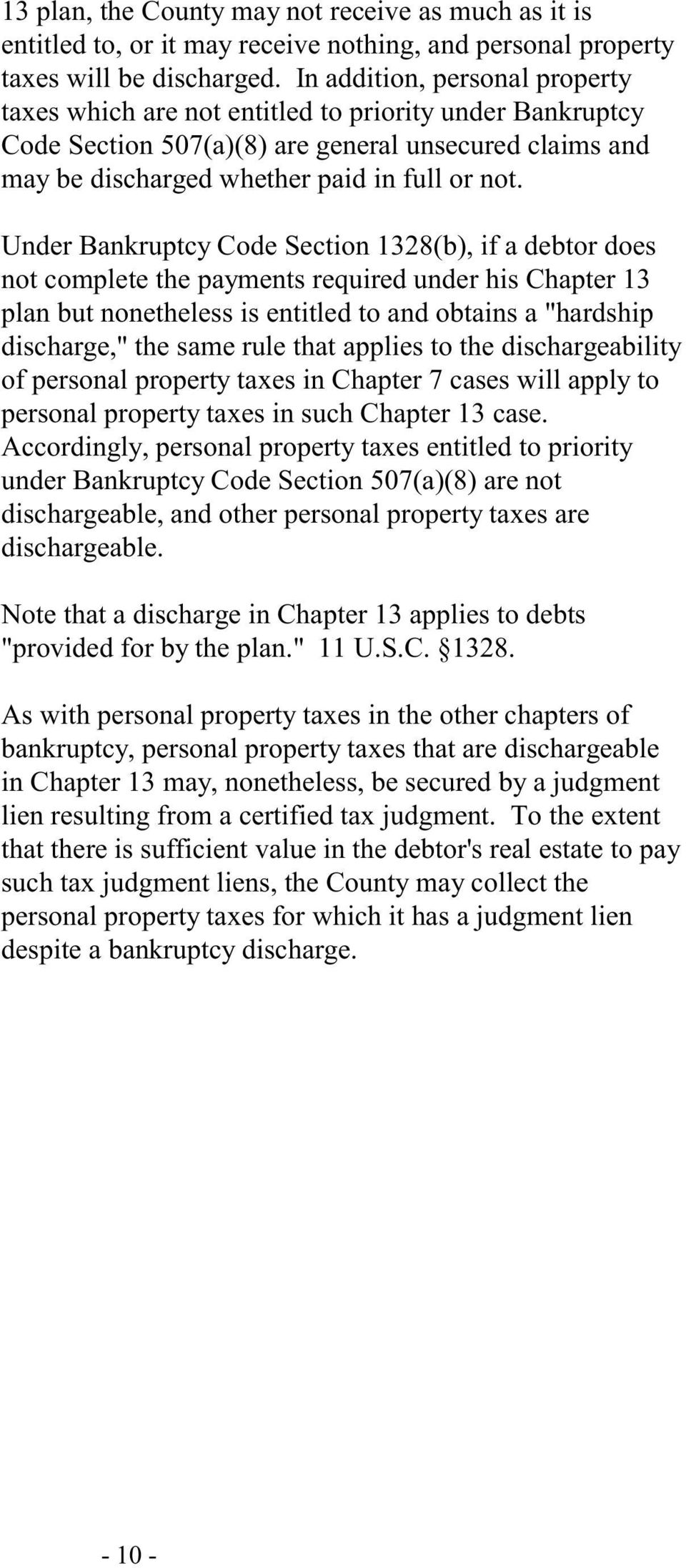 "Under Bankruptcy Code Section 1328(b), if a debtor does not complete the payments required under his Chapter 13 plan but nonetheless is entitled to and obtains a ""hardship discharge,"" the same rule"