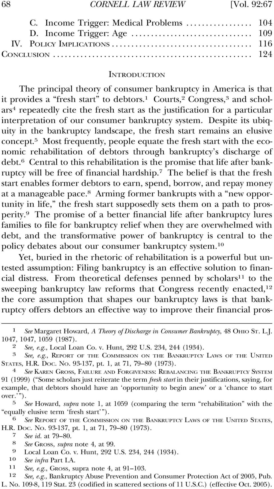 1 Courts, 2 Congress, 3 and scholars 4 repeatedly cite the fresh start as the justification for a particular interpretation of our consumer bankruptcy system.