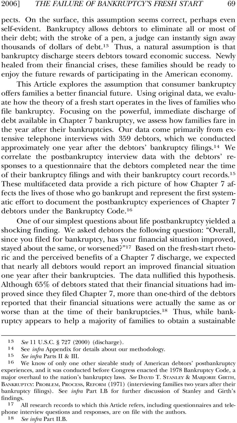 13 Thus, a natural assumption is that bankruptcy discharge steers debtors toward economic success.