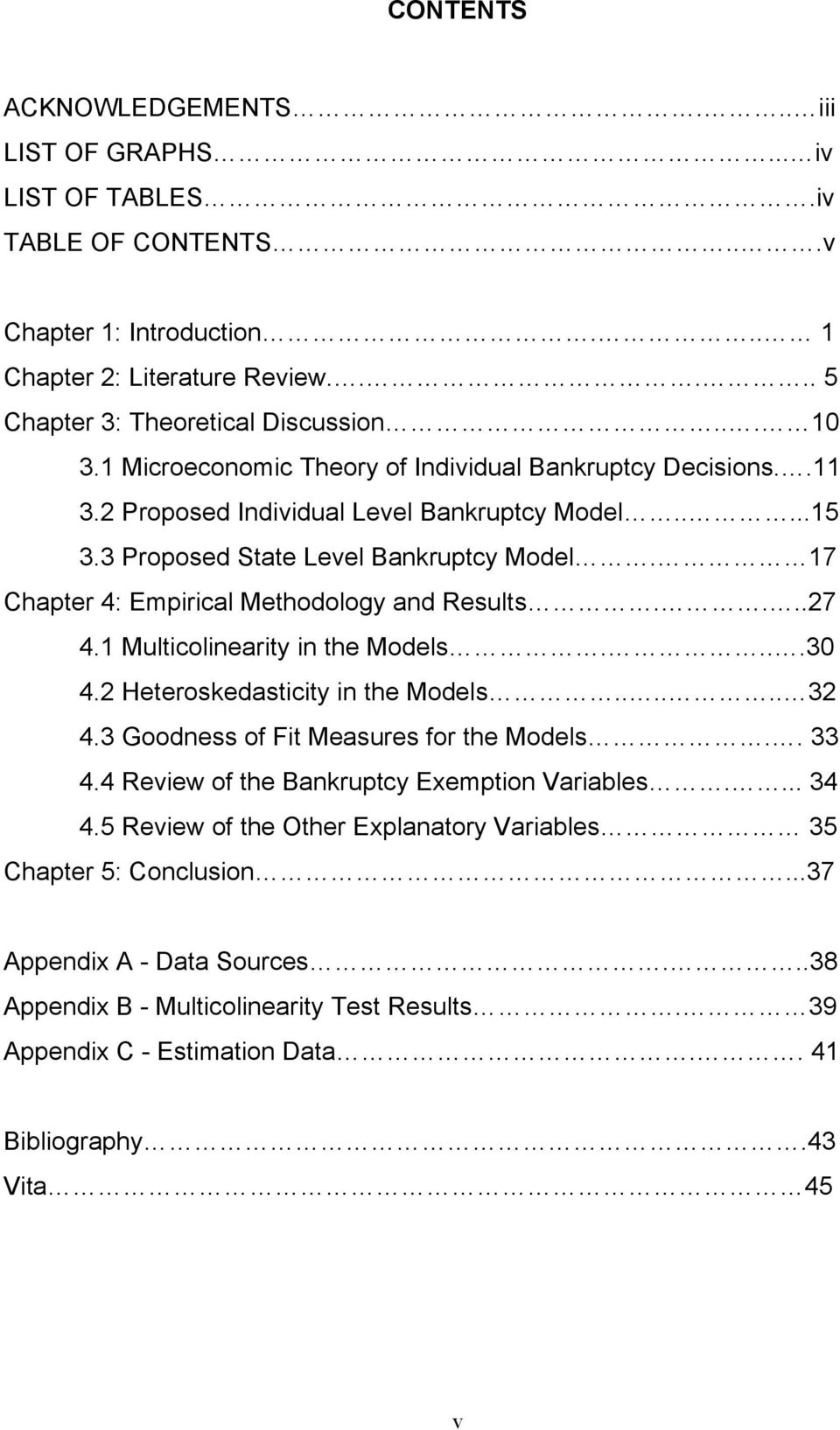 17 Chapter 4: Empirical Methodology and Results....27 4.1 Multicolinearity in the Models....30 4.2 Heteroskedasticity in the Models...... 32 4.3 Goodness of Fit Measures for the Models.. 33 4.