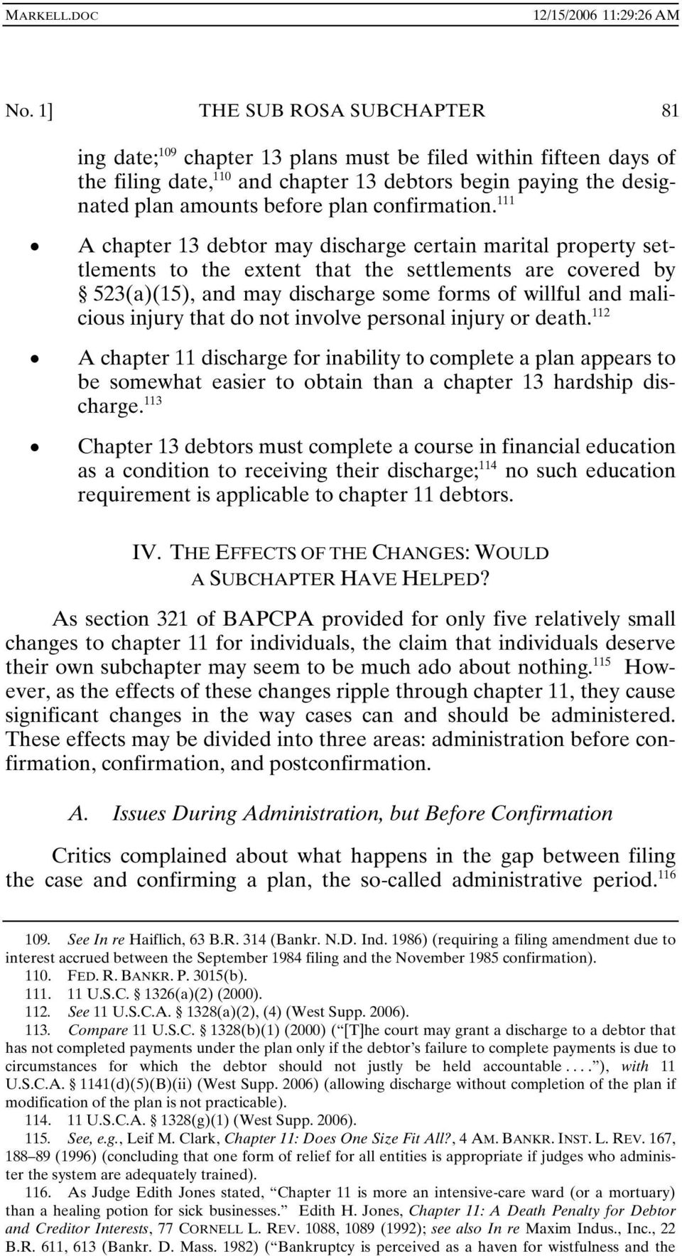 111 A chapter 13 debtor may discharge certain marital property settlements to the extent that the settlements are covered by 523(a)(15), and may discharge some forms of willful and malicious injury