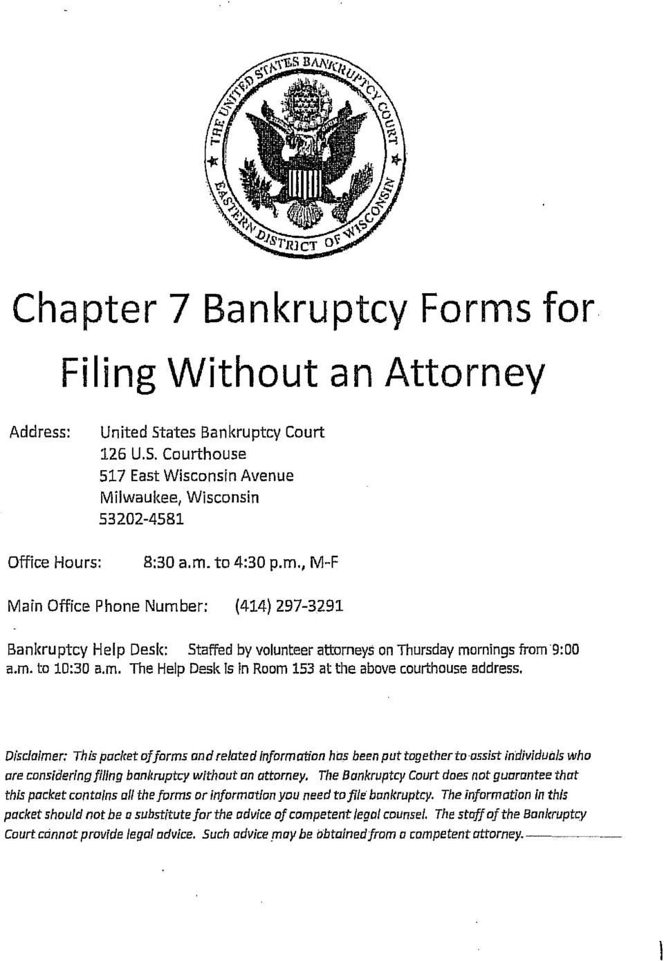 Diclaimer: Thi packet of form and related Information ha been put togetherto oit individual who ore conidering filing ban/1ruptcy without an attorney.